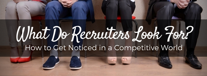 What Do Recruiters Look For?